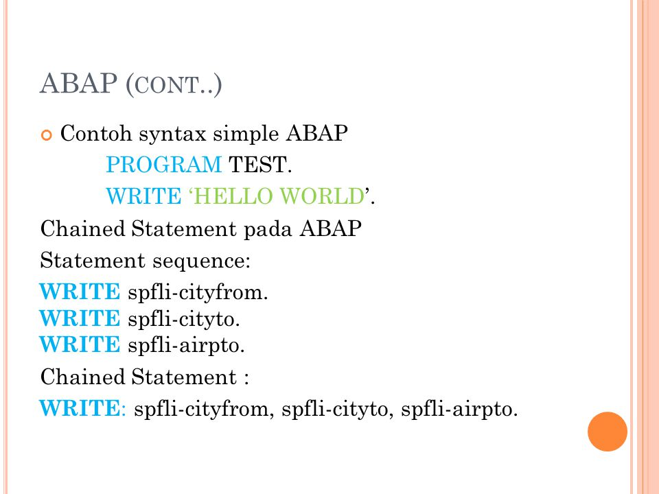 ABAP (cont..) Contoh syntax simple ABAP PROGRAM TEST.