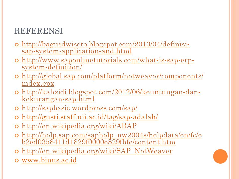 referensi http://bagusdwiseto.blogspot.com/2013/04/definisi- sap-system-application-and.html.