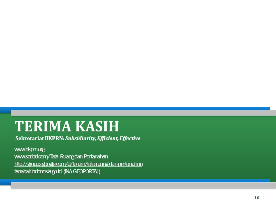Terima kasih Sekretariat BKPRN: Subsidiarity, Efficient, Effective