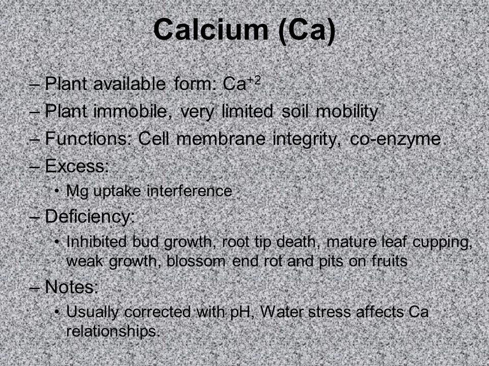 Calcium (Ca) Plant available form: Ca+2