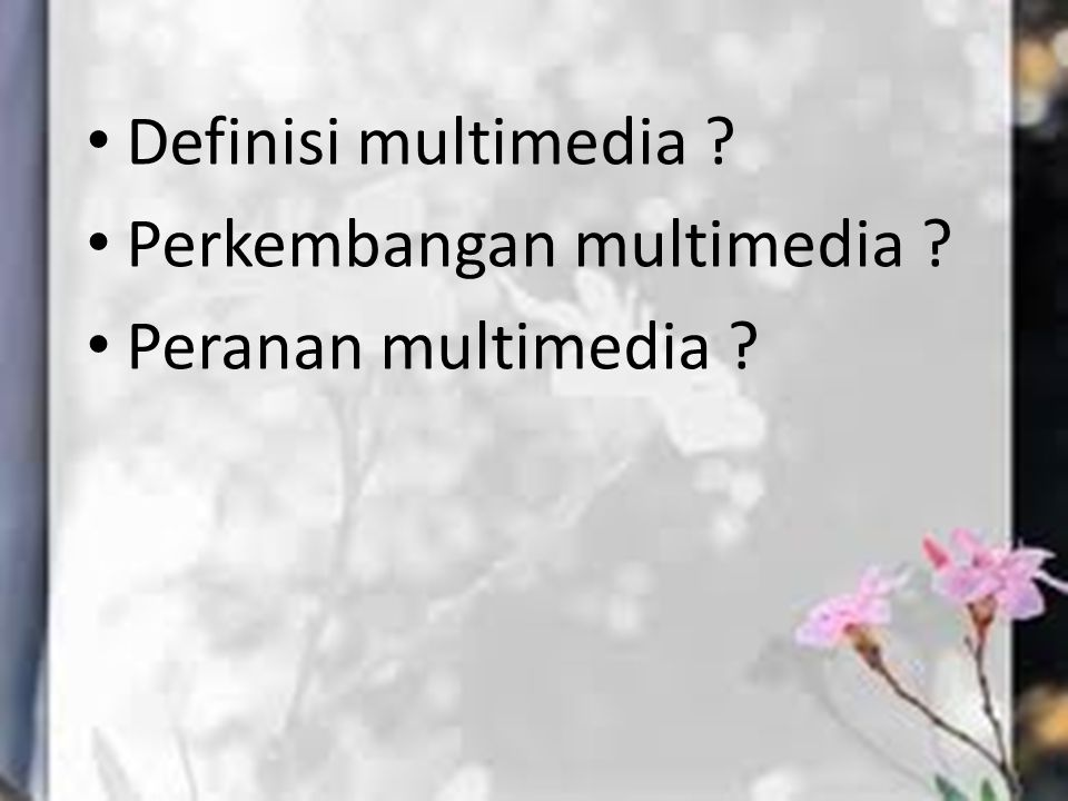 Definisi multimedia Perkembangan multimedia Peranan multimedia