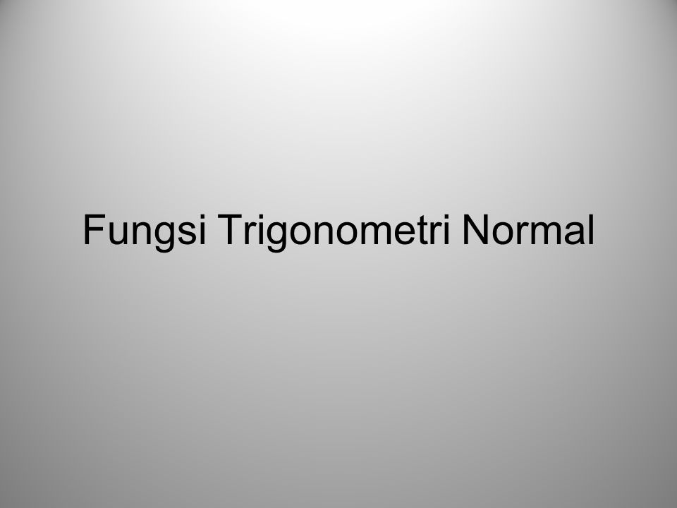 Fungsi Trigonometri Normal