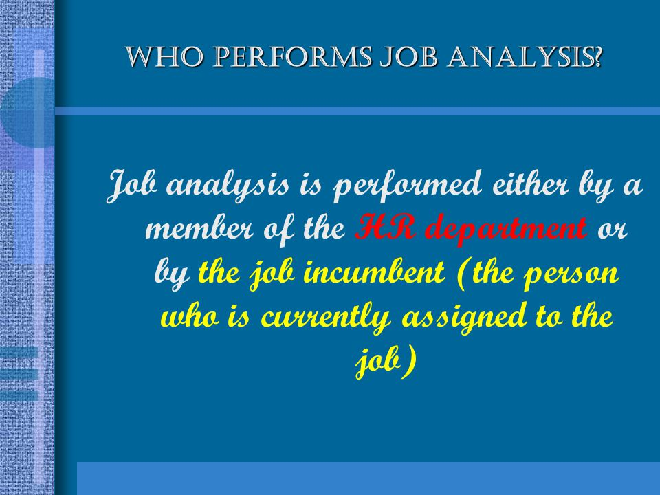 WHO PERFORMS JOB ANALYSIS