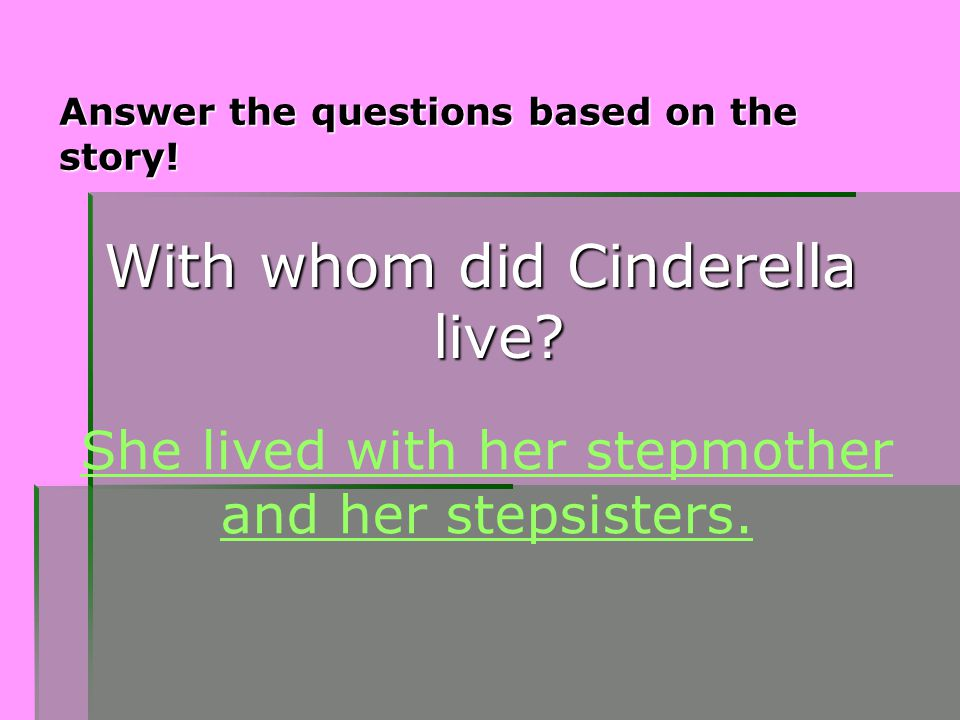 Answer the questions based on the story!