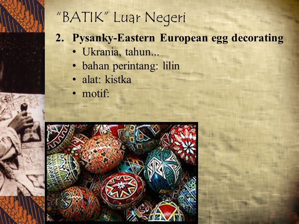 BATIK Luar Negeri Pysanky-Eastern European egg decorating