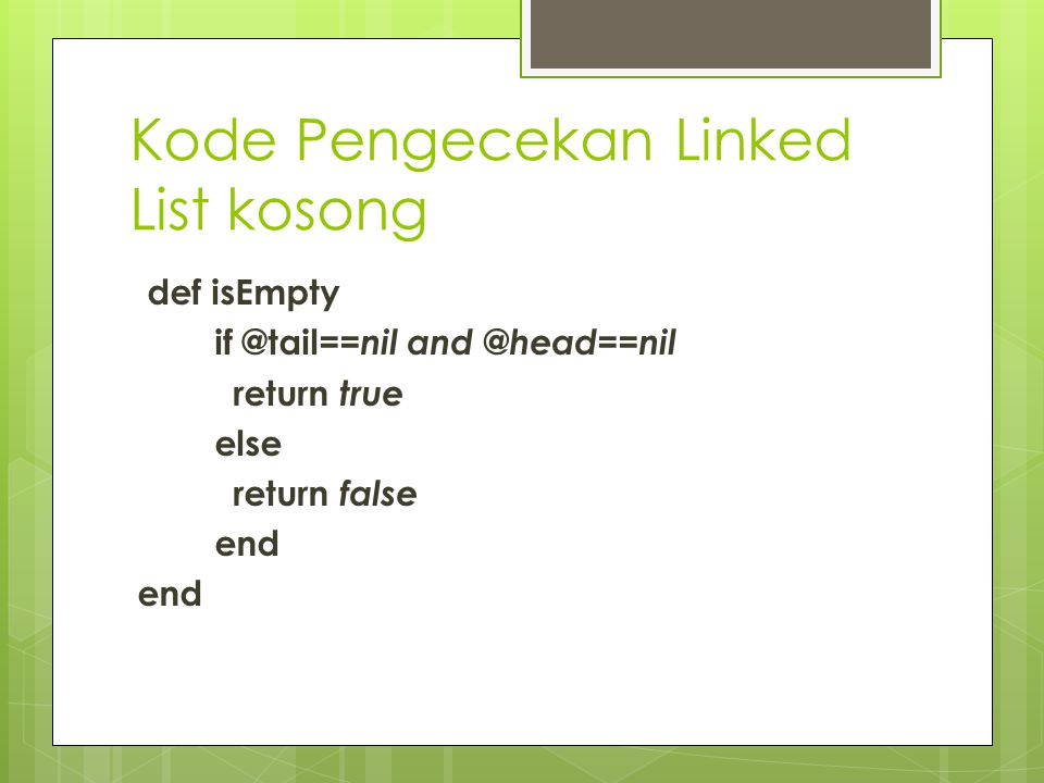 Kode Pengecekan Linked List kosong