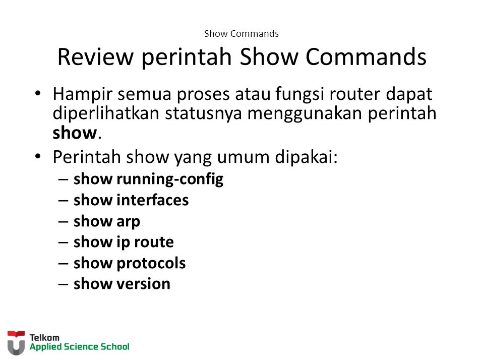 Show Commands Review perintah Show Commands