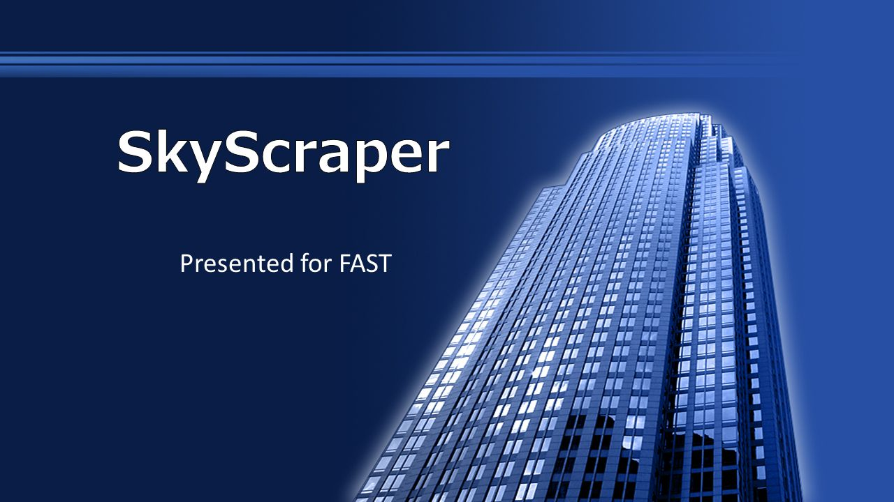 SkyScraper Presented for FAST