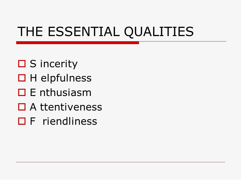 THE ESSENTIAL QUALITIES