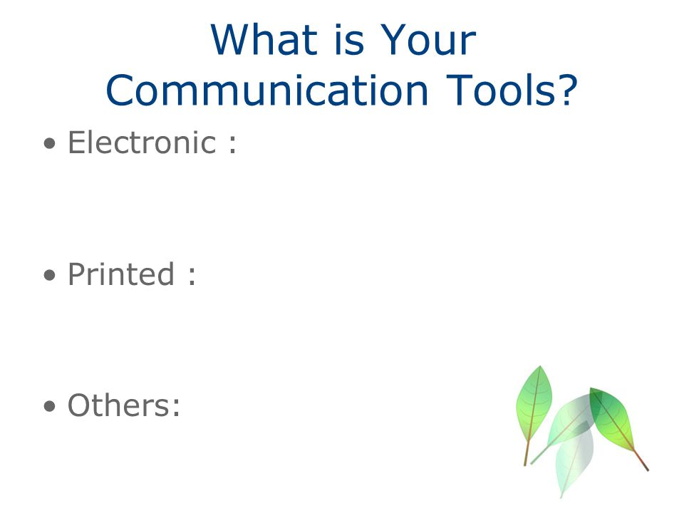 What is Your Communication Tools
