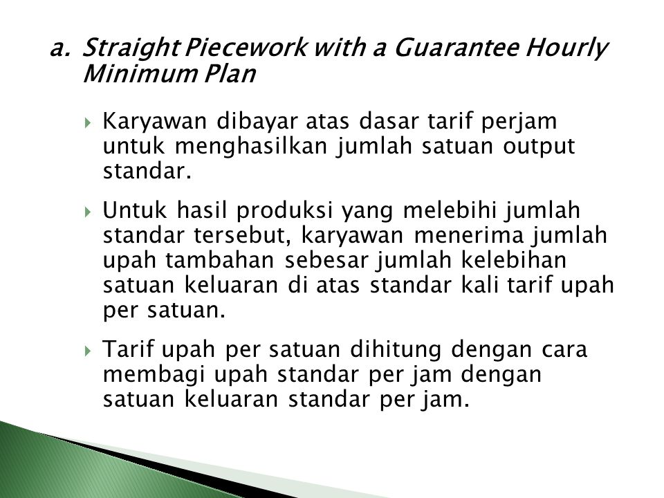 a. Straight Piecework with a Guarantee Hourly Minimum Plan