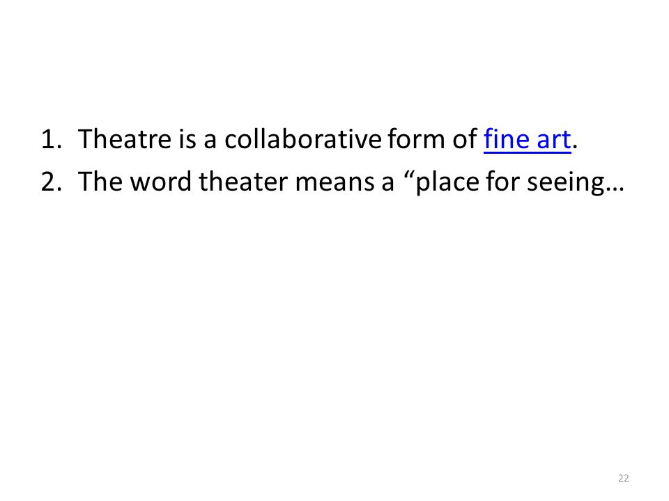 Theatre is a collaborative form of fine art.