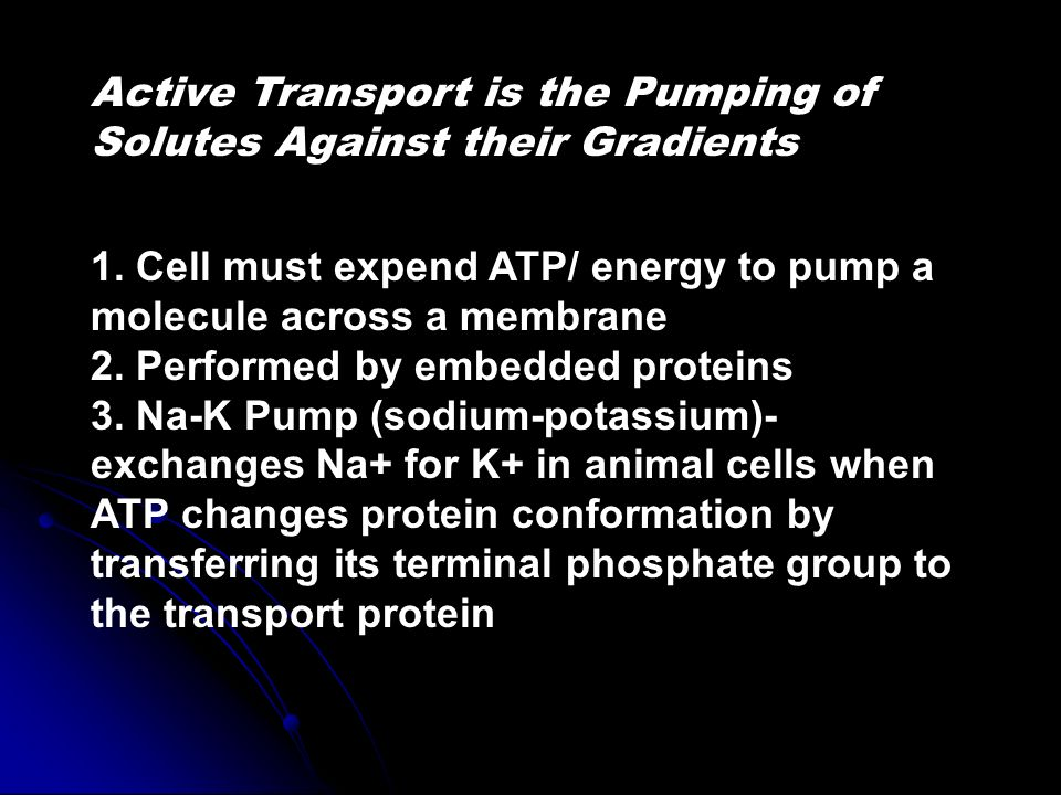 Active Transport is the Pumping of Solutes Against their Gradients