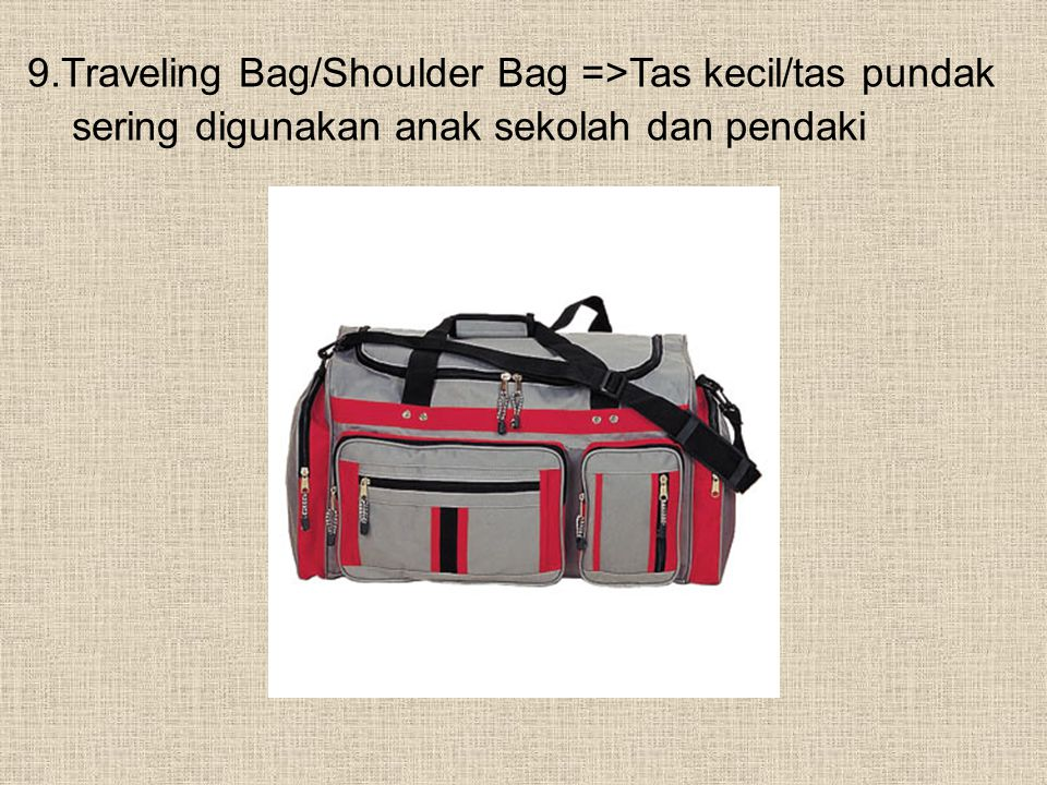 9.Traveling Bag/Shoulder Bag =>Tas kecil/tas pundak