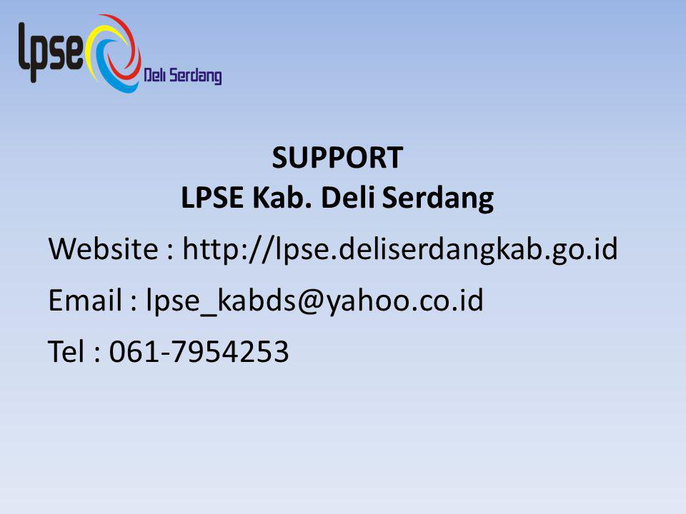 SUPPORT LPSE Kab. Deli Serdang. Website : http://lpse.deliserdangkab.go.id. Email : lpse_kabds@yahoo.co.id.