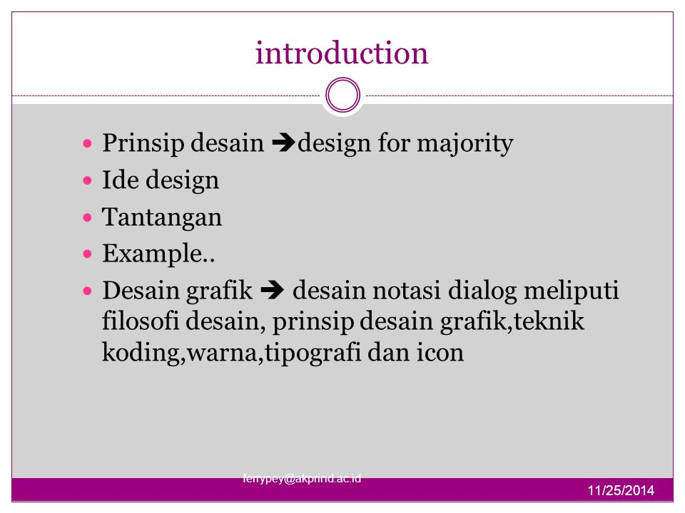 introduction Prinsip desain design for majority Ide design Tantangan