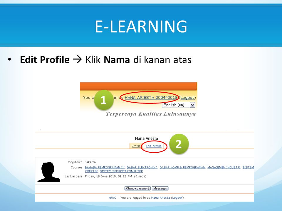 E-LEARNING Edit Profile  Klik Nama di kanan atas 1 2