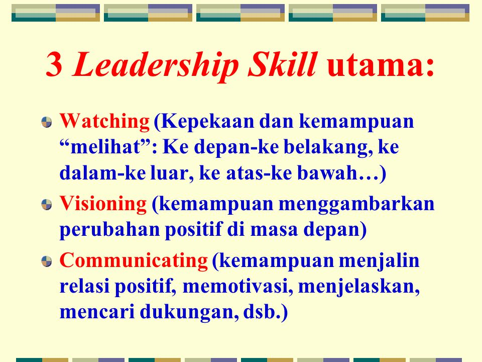 3 Leadership Skill utama: