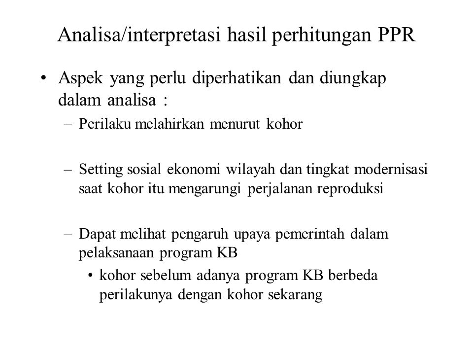 Analisa/interpretasi hasil perhitungan PPR