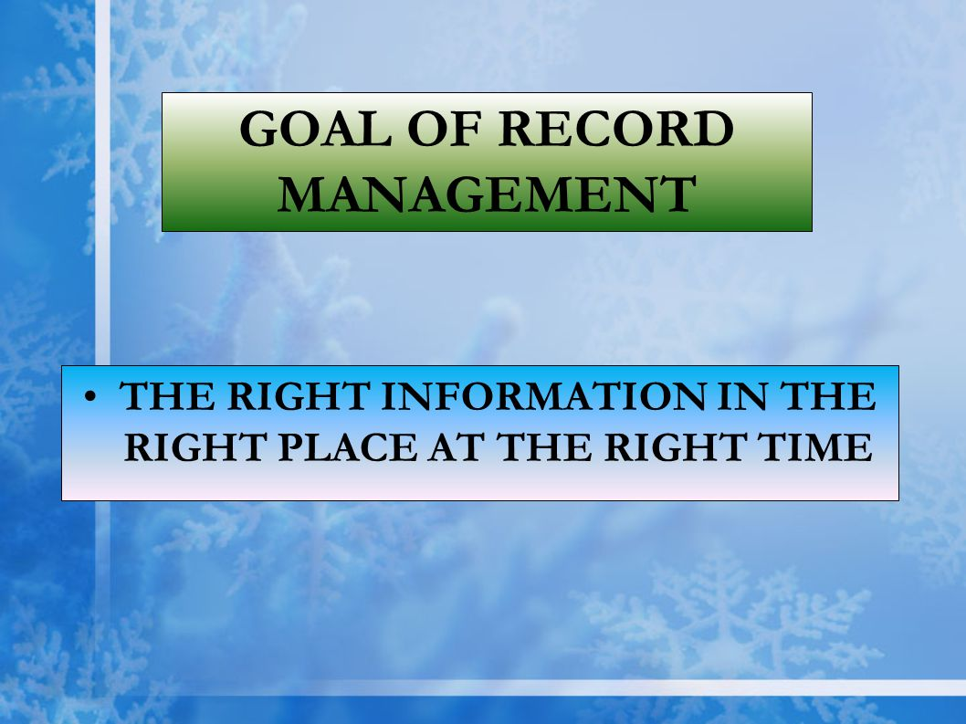 GOAL OF RECORD MANAGEMENT
