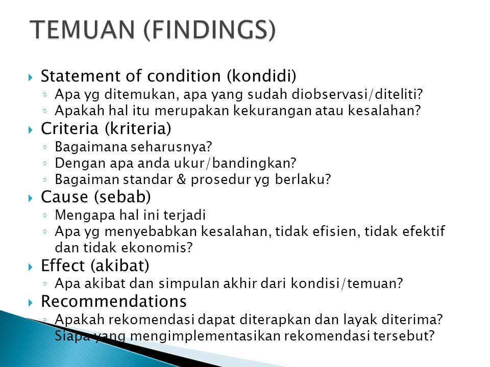 TEMUAN (FINDINGS) Statement of condition (kondidi) Criteria (kriteria)