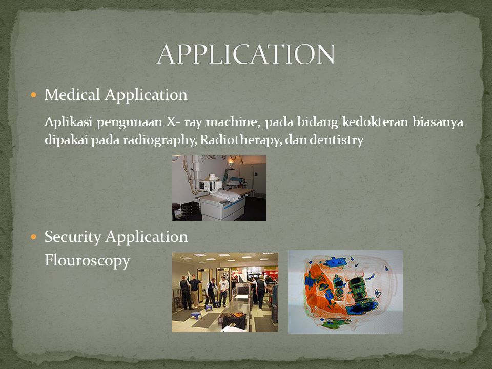 APPLICATION Medical Application.