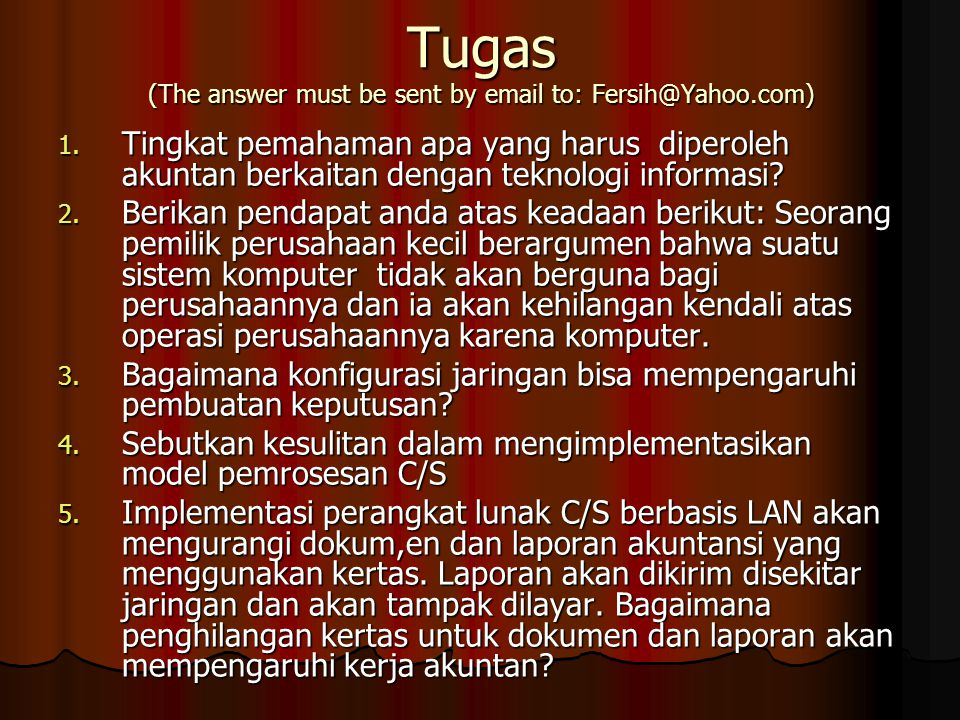 Tugas (The answer must be sent by email to: Fersih@Yahoo.com)