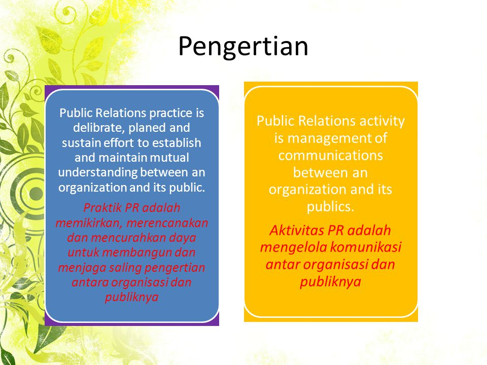 Pengertian Public Relations activity is management of communications between an organization and its publics.