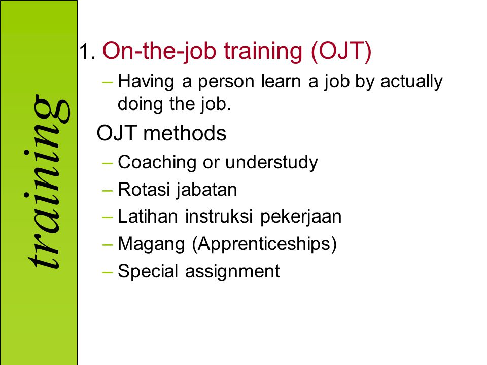 1. On-the-job training (OJT)