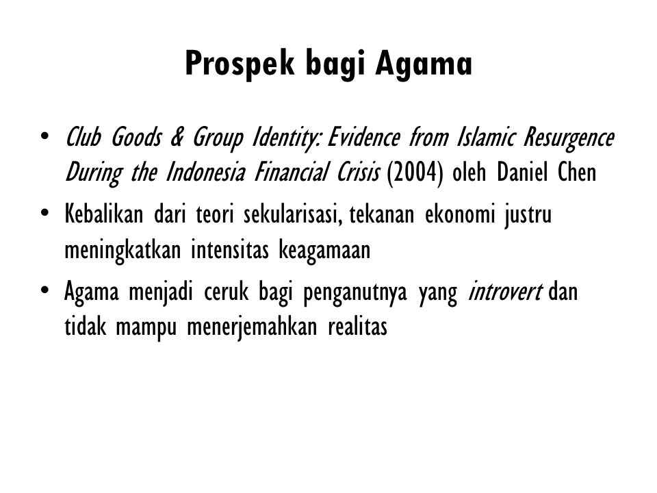 Prospek bagi Agama Club Goods & Group Identity: Evidence from Islamic Resurgence During the Indonesia Financial Crisis (2004) oleh Daniel Chen.