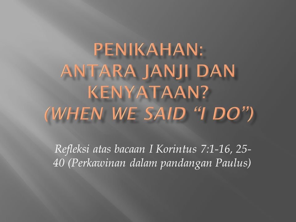 Penikahan: Antara Janji dan Kenyataan (When we said I do )
