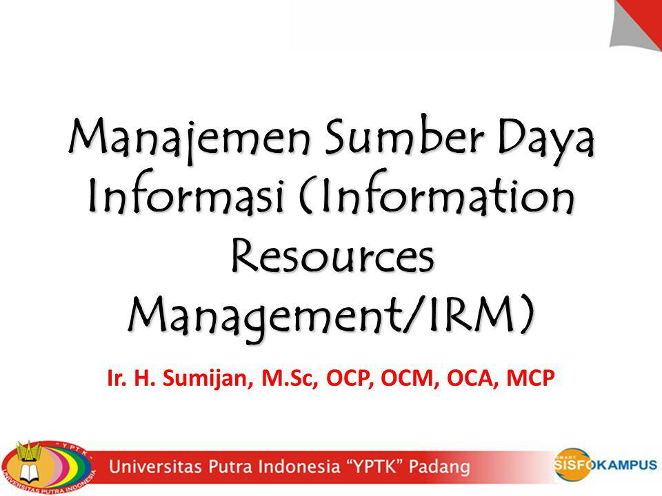 Manajemen Sumber Daya Informasi (Information Resources Management/IRM)