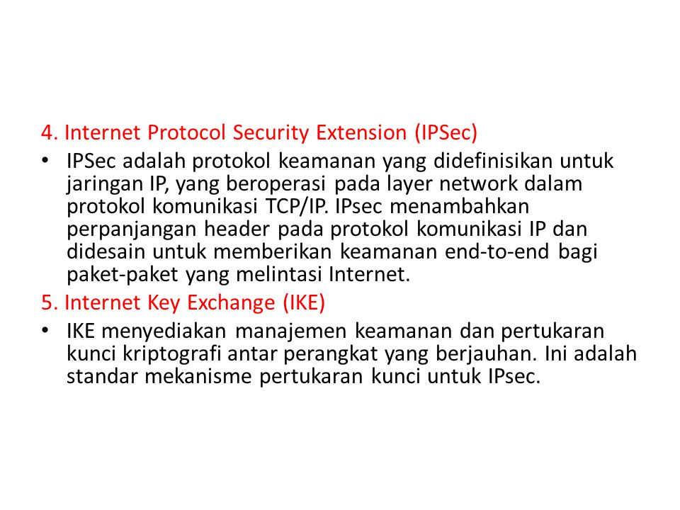 4. Internet Protocol Security Extension (IPSec)