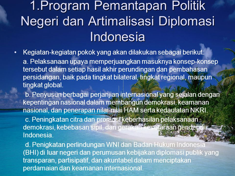 1.Program Pemantapan Politik Negeri dan Artimalisasi Diplomasi Indonesia