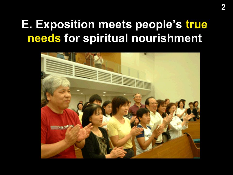 E. Exposition meets people's true needs for spiritual nourishment