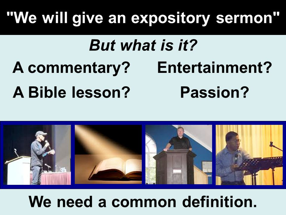 We will give an expository sermon