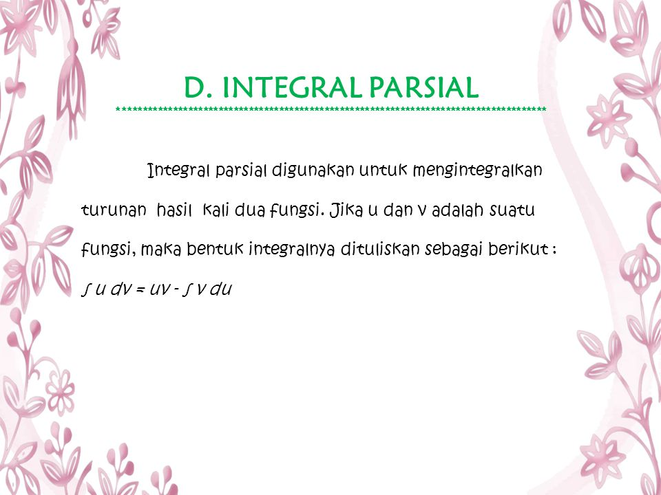 D. INTEGRAL PARSIAL *************************************************************************************