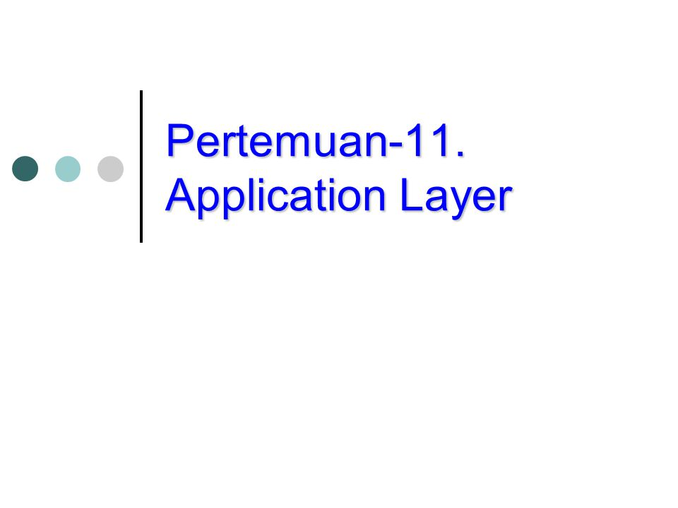 Pertemuan-11. Application Layer