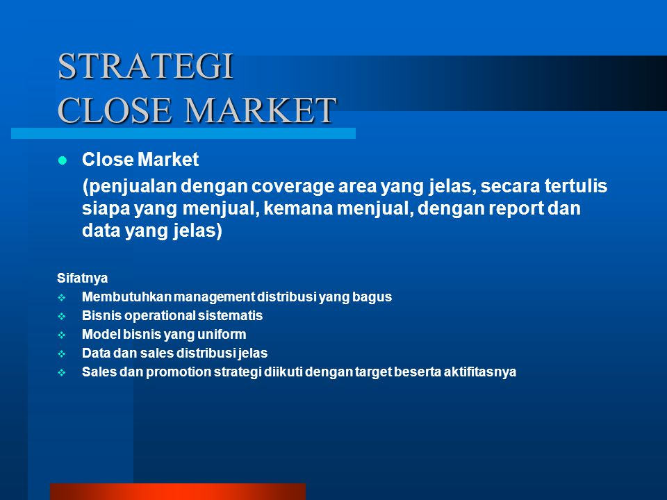 STRATEGI CLOSE MARKET Close Market