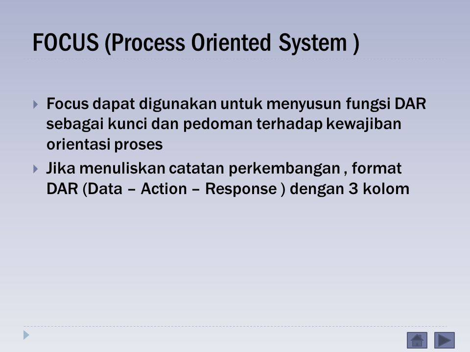 FOCUS (Process Oriented System )