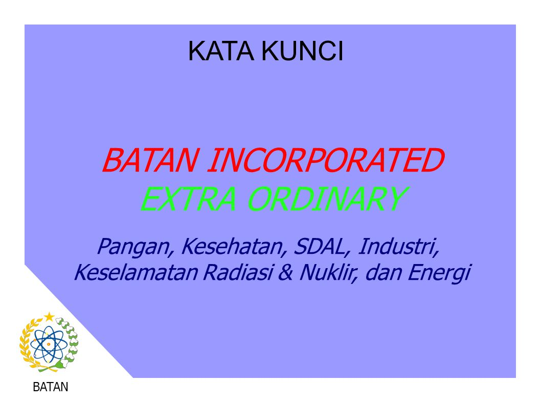 BATAN INCORPORATED EXTRA ORDINARY KATA KUNCI