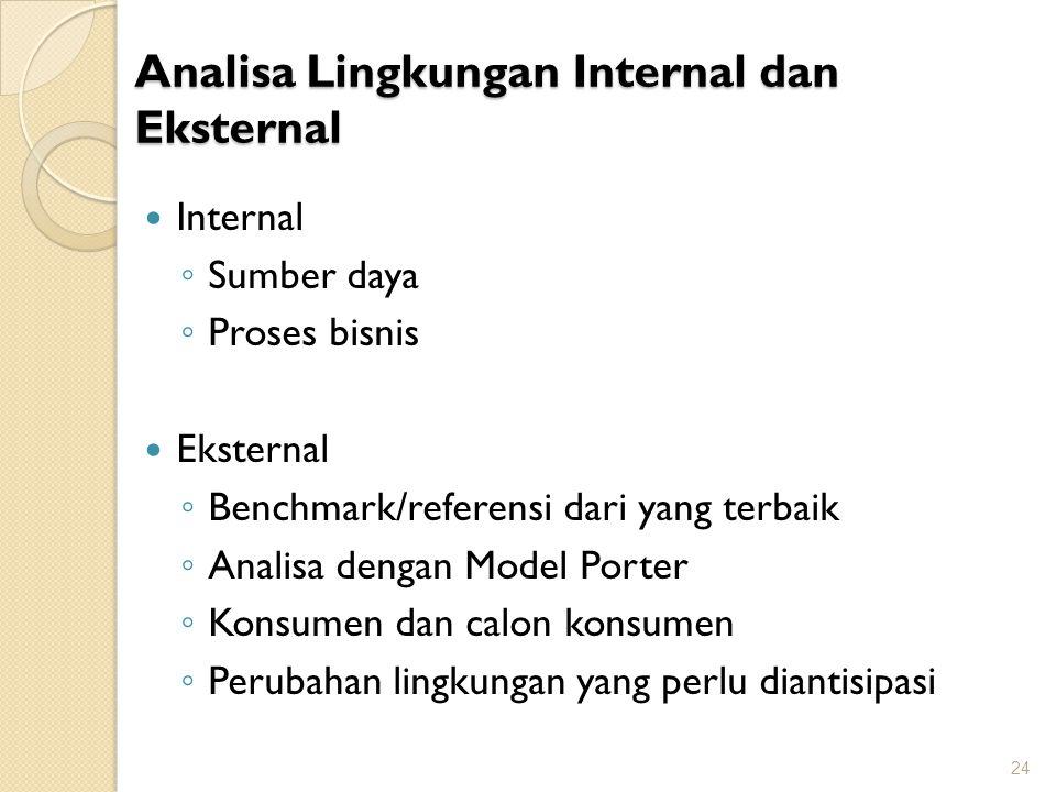 Analisa Lingkungan Internal dan Eksternal