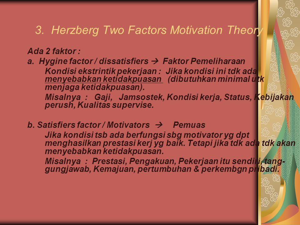 3. Herzberg Two Factors Motivation Theory
