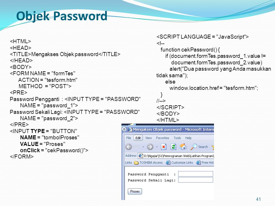 Objek Password <SCRIPT LANGUAGE = JavaScript > <!--