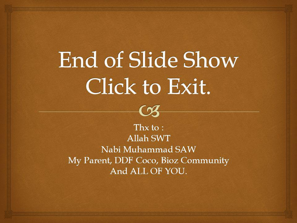 End of Slide Show Click to Exit.