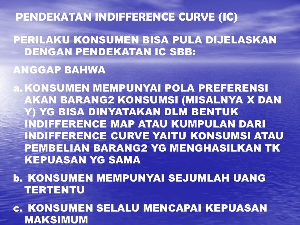 PENDEKATAN INDIFFERENCE CURVE (IC)