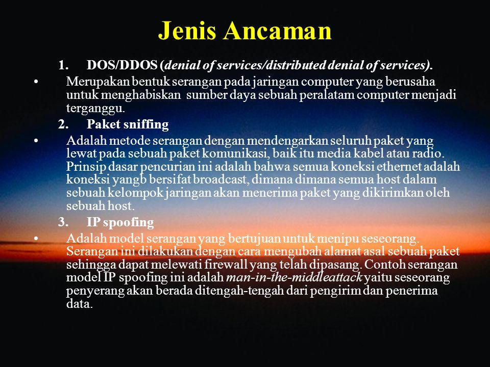 Jenis Ancaman DOS/DDOS (denial of services/distributed denial of services).