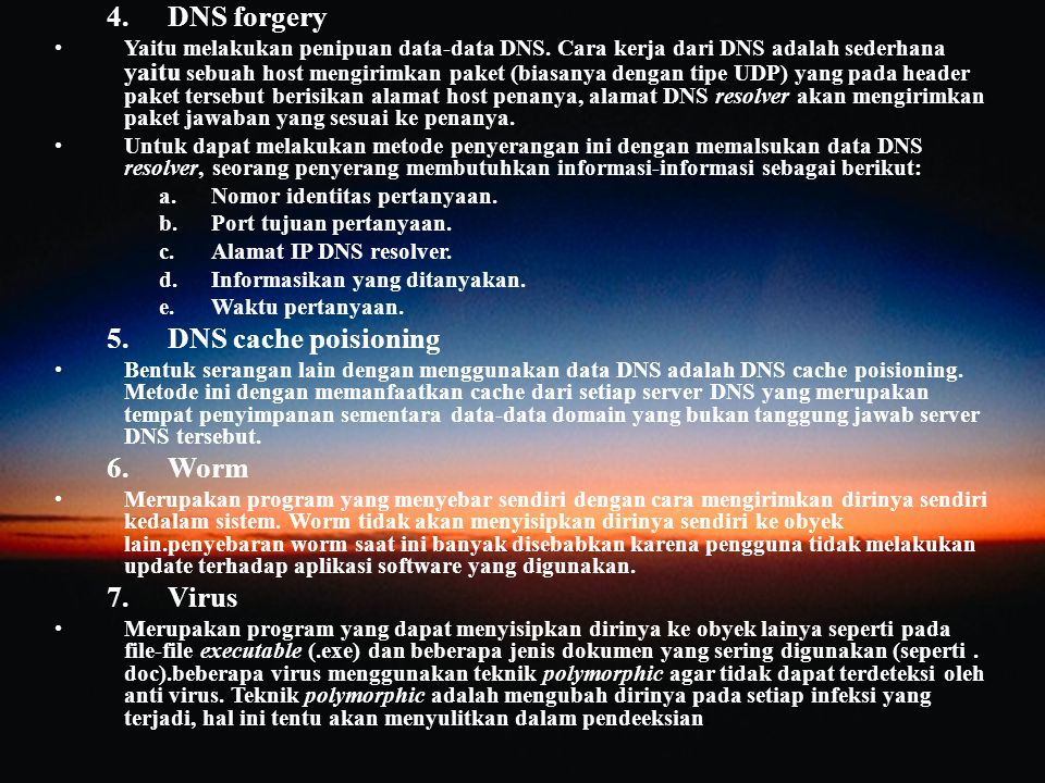 DNS forgery DNS cache poisioning Worm Virus