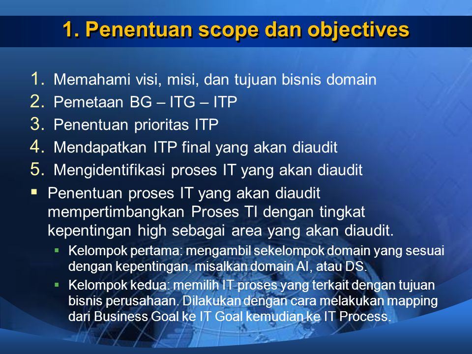1. Penentuan scope dan objectives