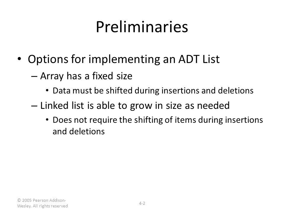 Preliminaries Options for implementing an ADT List